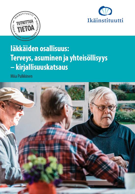 Iäkkäiden osallisuus: terveys, asuminen ja yhteisöllisyys – kirjallisuuskatsaus